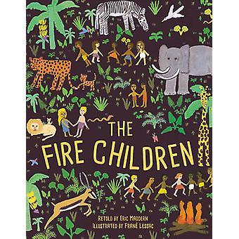 The Fire Children - A West African Folk Tale by Eric Maddern - Frane L