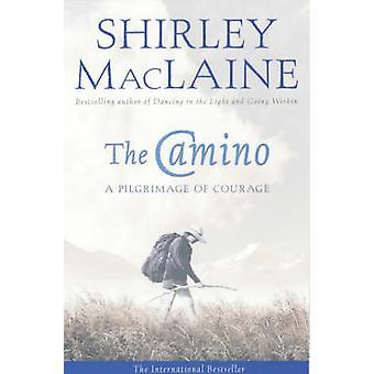 Der Camino - eine Wallfahrt der Mut von Shirley MacLaine - 97807434092