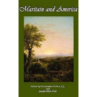 Maritain and America by Christopher M. Cullen - Joseph Allan Clair -