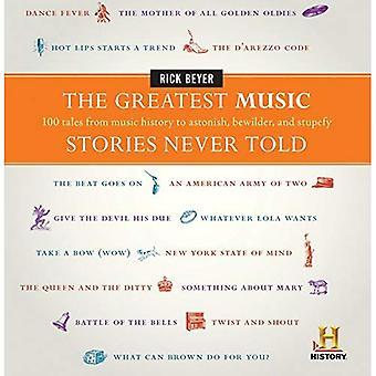 Größte Musik-Geschichten nie gesagt: 100 Geschichten aus der Musikgeschichte zu überraschen, verwirren und verblüffen