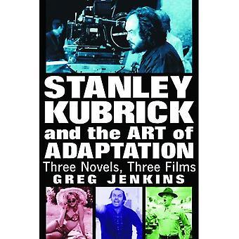 Stanley Kubrick ja mukauttamista Art: kolme romaania, kolme elokuvaa