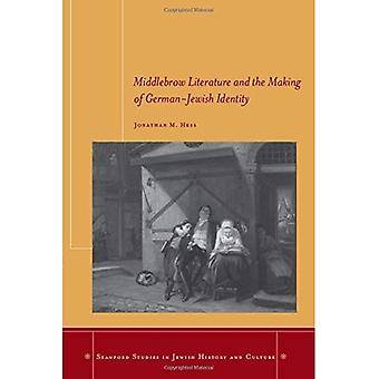 Middlebrow Literature and the Making of German-Jewish Identity (Stanford Studies in Jewish H...
