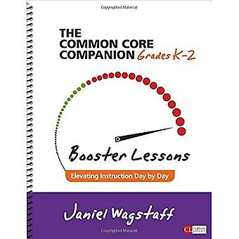 The Common Core Companion: Booster Lessons, Grades K-2: Elevating Instruction Day by Day (Corwin Literacy)