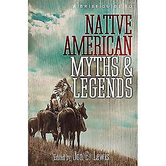 Een korte handleiding om Native American mythen en legenden: met een nieuwe inleiding en commentaar door Jon E. Lewis (korte Historiën)