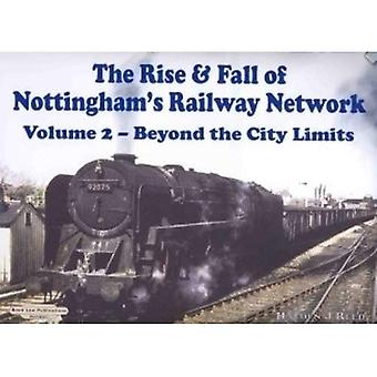 The Rise and Fall of Nottingham's Railway Network: Beyond the City Limits v. 2