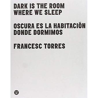 Mørk er rom der vi sove / Oscura Es La Habitacion Donde Dormimos