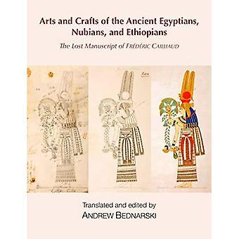 Il manoscritto perduto di Frederic Cailliaud: Arti e mestieri del antichi egizi, Nubiani, etiopi e