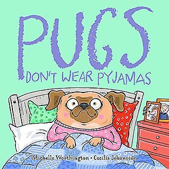 Pugs Don't Wear Pyjamas