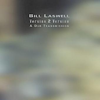 Bill Laswell - Version 2 Version a [CD] USA import