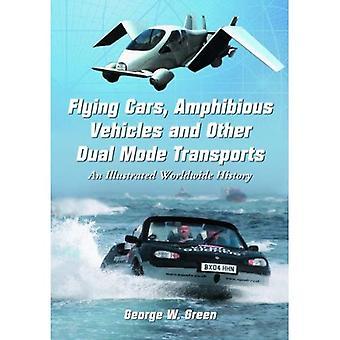 Fly-bruktbiler, amfibiske kjøretøyer og andre Dual Mode transporter: en illustrert verden historie