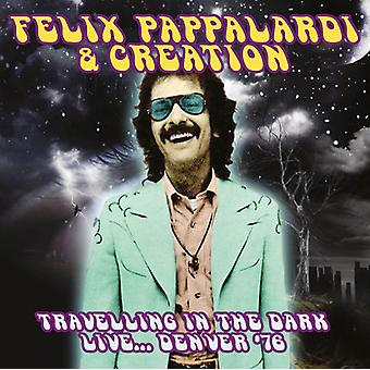 Creation, Felix / Pappalardi - Travelling in the Dark: Live... Denver '76 [CD] USA import