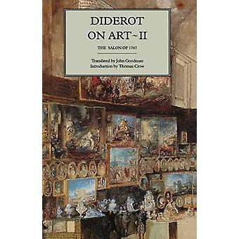 Diderot on Art Volume II The Salon of 1767 by Diderot & Denis