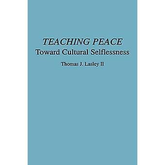 Undervisning fred mot kulturella osjälviskhet av Lasley & Thomas J. & II