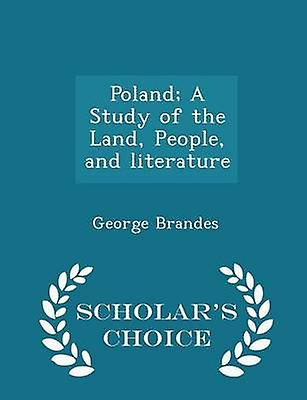 Poland A Study of the Land People and literature  Scholars Choice Edition by Brandes & George