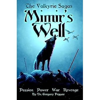 The Valkyrie Sagas  Mimirs Well by Pepper & Gregory
