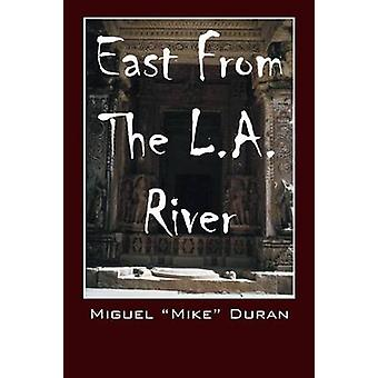 East From The L.A. River by Duran & Miguel Mike