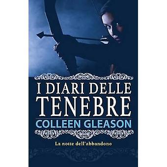 La notte dellabbandono by Gleason & Colleen