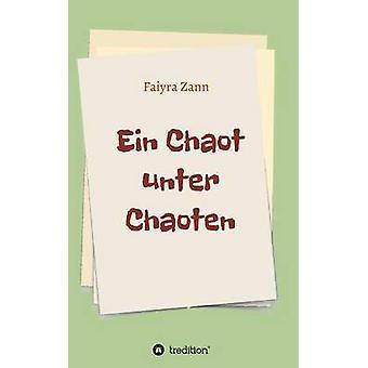 Ein Chaot Unter Chaoten von Zann & Faiyra