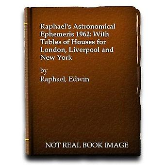 Raphael's Astronomical Ephemeris - With Tables of Houses for London -