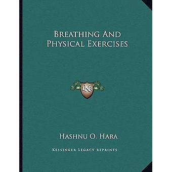 Breathing and Physical Exercises by Hashnu O Hara - 9781163023112 Book