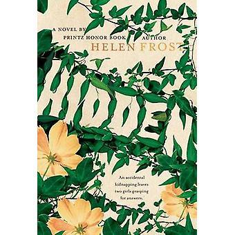 Hidden by Helen Frost - 9781250056849 Book