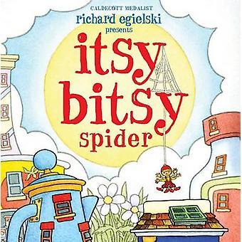 Itsy Bitsy Spider by Richard Egielski - 9781416998952 Book