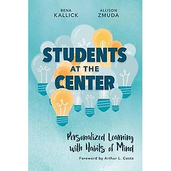 Students at the Center - Personalized Learning with Habits of Mind by