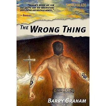 The Wrong Thing by Barry Graham - 9781604864519 Book