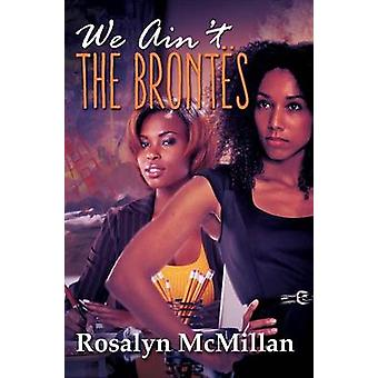 We Ain't the Brontes by Rosalyn McMillan - 9781622867202 Book