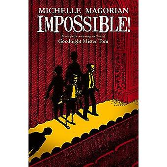 Impossible! by Michelle Magorian - 9781909991040 Book