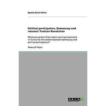 Political Participation - Democracy and Internet - Tunisian Revolution