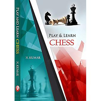 Play and Learn Chess by N. Kumar - 9788175242289 Book