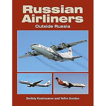 Russian Airliners Outside Russia by Yefim Gordon - 9781857802528 Book