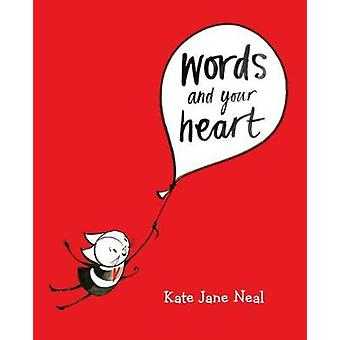 Words and Your Heart by Kate Jane Neal - 9781250168726 Book