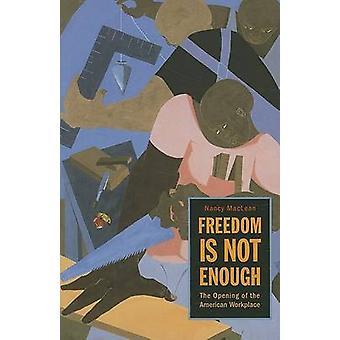 La libertà non è abbastanza - l'apertura dell'ambiente di lavoro americano di Nancy