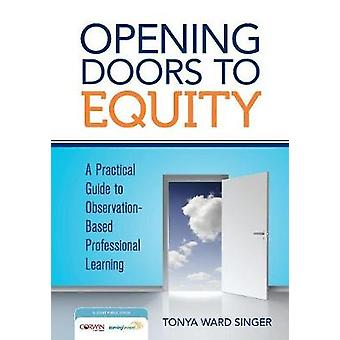 Opening Doors to Equity by Tonya W. Singer