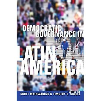 Democratic Governance in Latin America by Scott Mainwaring - Timothy