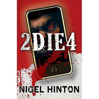 2 Die 4 by Nigel Hinton