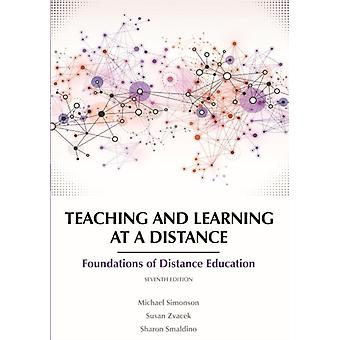 Teaching and Learning at a Distance  Foundations of Distance Education by Michael Simonson & Susan Zvacek & Sharon Smaldino
