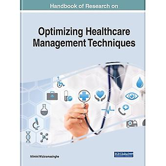 Handbook of Research on Optimizing Healthcare Management Techniques by Wickramasinghe & Nilmini