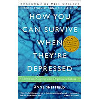 How You Can Survive When Theyre Depressed by Anne Sheffield