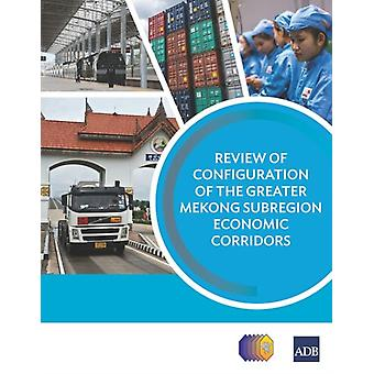 Review of Configuration of the Greater Mekong Subregion Economic Corridors by Asian Development Bank