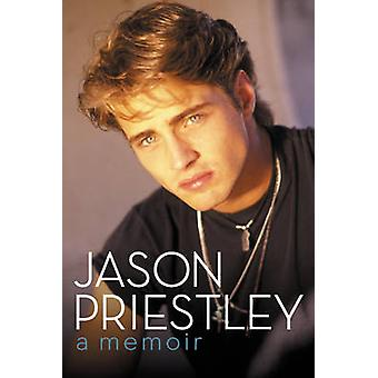 Jason Priestley - A Memoir by Jason Priestley - 9780062247599 Book