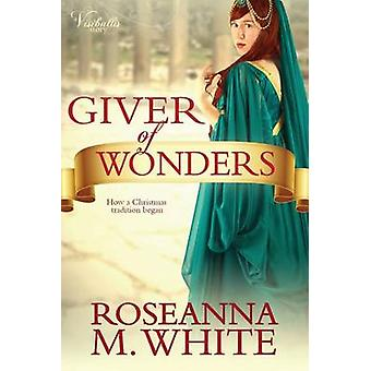 Giver of Wonders by White & Roseanna M.