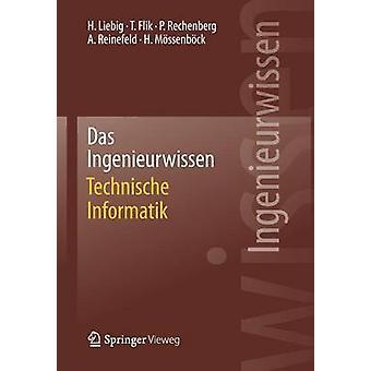 Das Ingenieurwissen Technische Informatik by Liebig & Hans