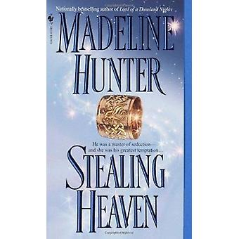 Stealing Heaven by Madeline Hunter - 9780553583564 Book