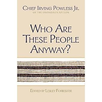 Who Are These People Anyway by Powless & Irving