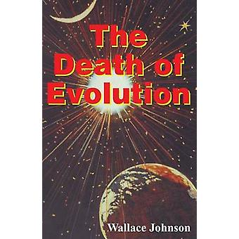 Death of Evolution by Johnson & Wallace
