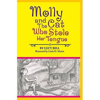 Molly and the Cat Who Stole Her Tongue by Bell & Lucy
