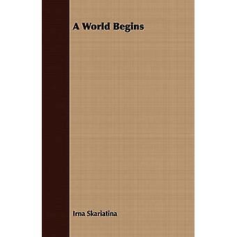 A World Begins by Skariatina & Irna